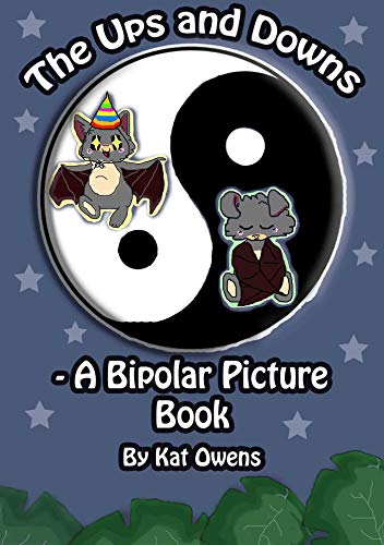 book cover: The Ups and Downs - A Bipolar Picture Book by Kat Owens