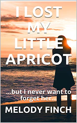 book cover: I Lost My Little Apricot by Melody Finch