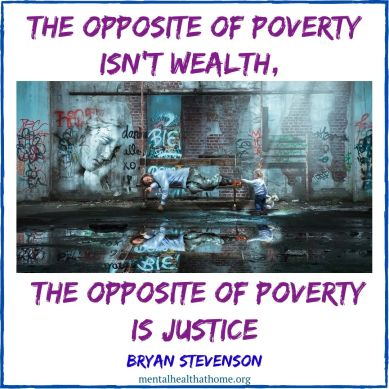"""The opposite of poverty isn't wealth, the opposite of poverty is justice"""" – Bryan Stevenson"""