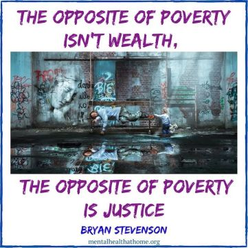 The opposite of poverty isn't wealth; the opposite of poverty is justice
