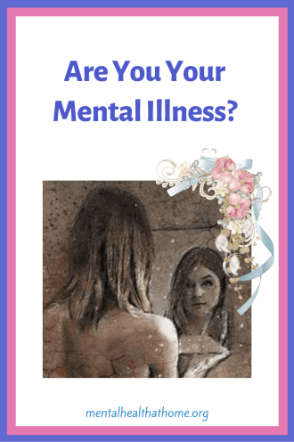 Are you your illness? - graphic of woman looking at her reflection in a mirror