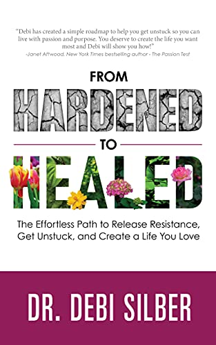 Book cover: From Hardened to Healed by Dr. Debi Silber