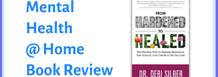 Mental Health @ Home book review: From Hardened to Healed