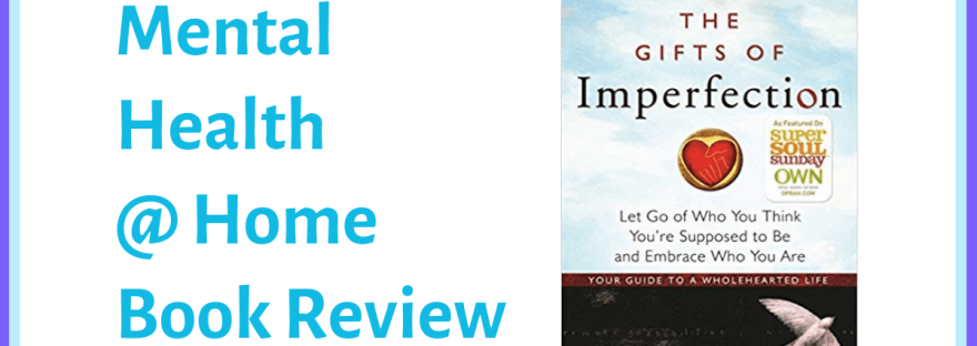 MH@H book review: The Gifts of Imperfection