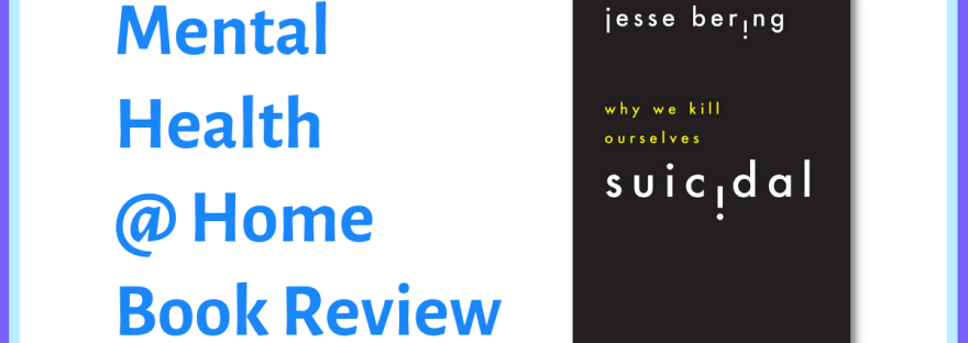 MH@H book review: Suicidal by Jesse Bering