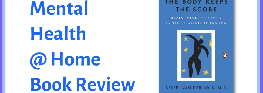 MH@H book review: The Body Keeps the Score