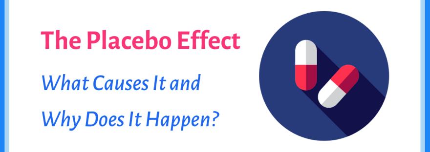 the placebo effect: what causes it?