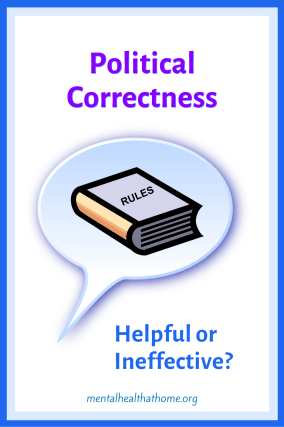Being politically correct: helpful or ineffective?