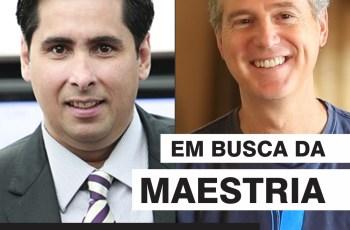 Em Busca Da Maestria – Podcast #007