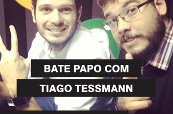 Bate Papo com Tiago Tessmann sobre tráfego, conversão e mentoria – Podcast #023