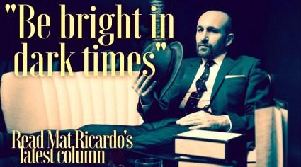 Ambassador Mat Ricardo is a Regular Columnist