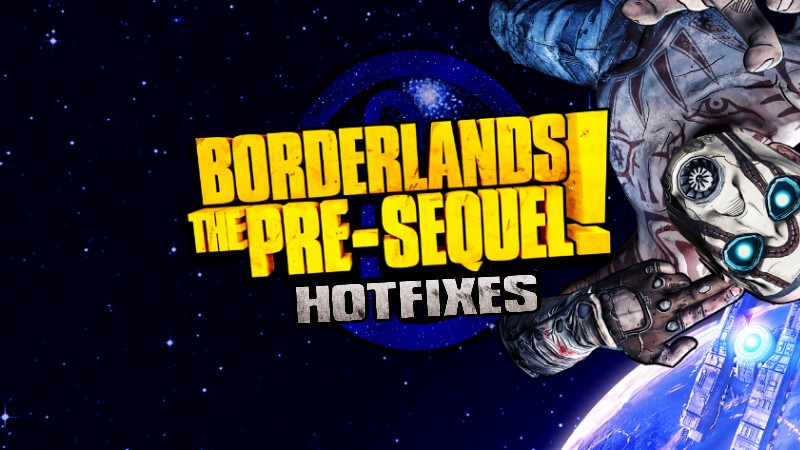 Borderlands the Pre-Sequel Hot fixes