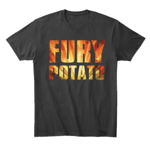 Fury Potato Shirt by MentalMars