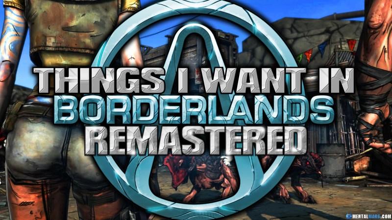 My Borderlands Remastered Wishlist