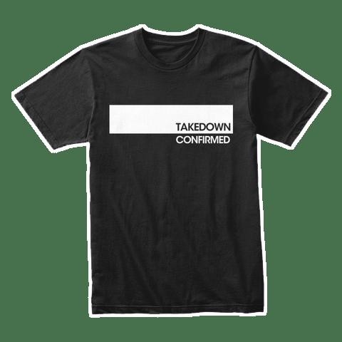 takedown confirmed (bar) T-shirt