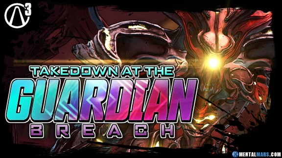 Borderlands 3 Takedown at the Guardian Breach
