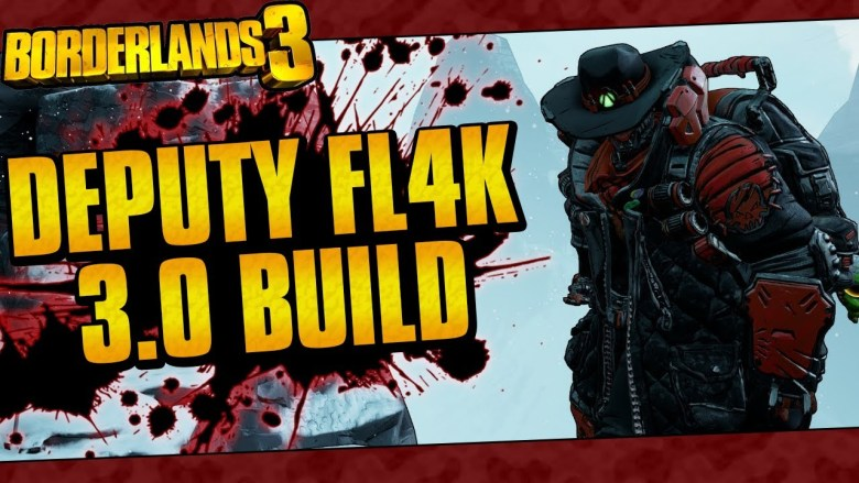 FL4K - Deputy 3.0 Build - Borderlands 3