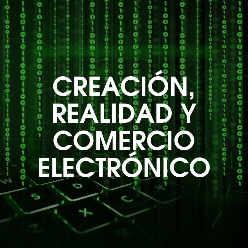Creación, realidad y comercio electrónico