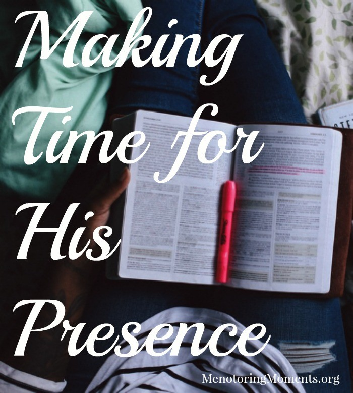 Making Time for His Presence