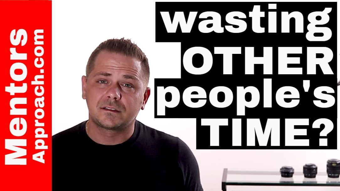 Wasting people's time is destroying your opportunity for success