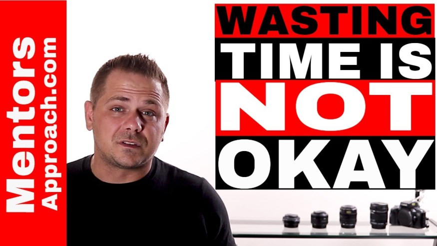 It's NOT Okay to Waste Time.  Bad habits of Wasting Time