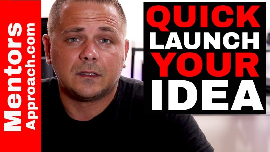 How to Act on an Idea. Quick Launching your product or service