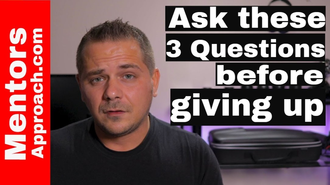 3 questions to ask before you give up