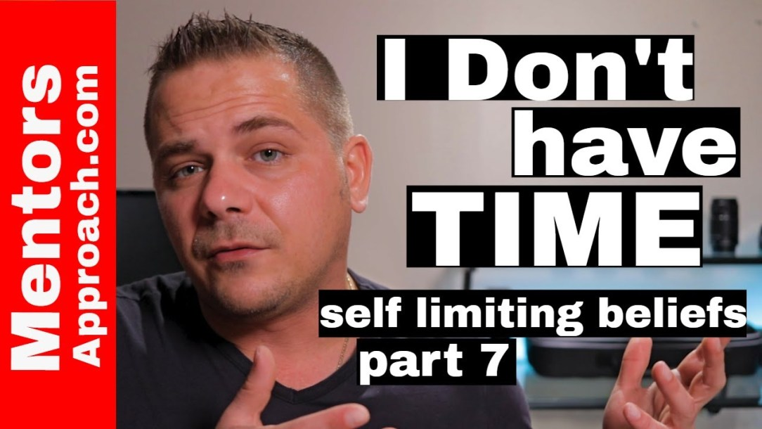 "I don't have time | Self limiting beliefs ""part 7"""