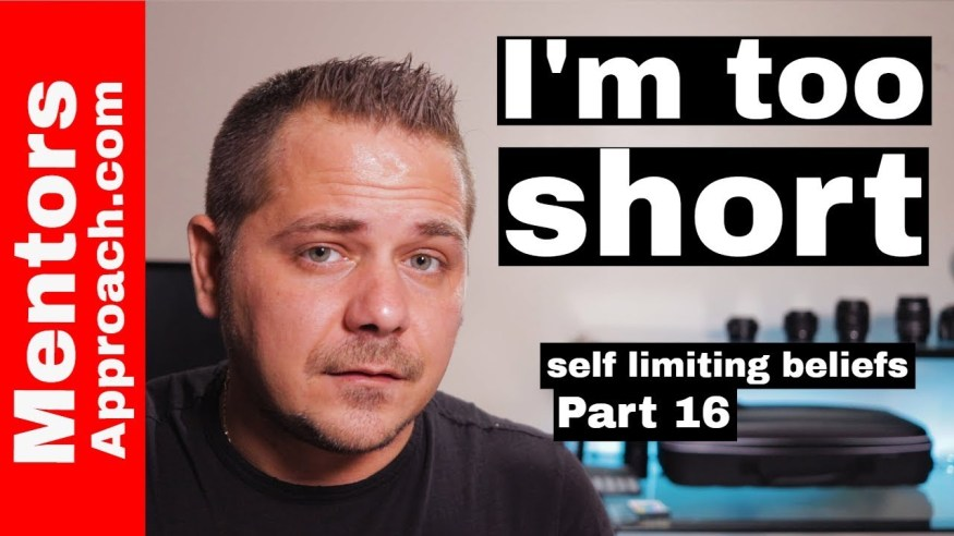 Physical Appearance   I'm TOO Short   Self Limiting Beliefs Tips
