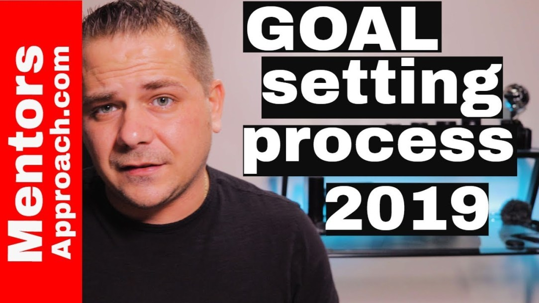2019 and the GOAL Process to Success: Goal setting hacks