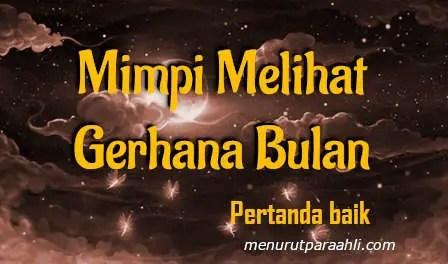 Arti Mimpi Melihat Gerhana Bulan Pertanda Baik
