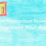 Story No29 Face Recognition System Diagnoses Your Age