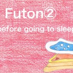 Story No42 Futon②~before going to sleep~