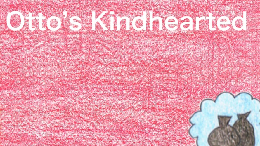 Story No61 Otto's Kindhearted