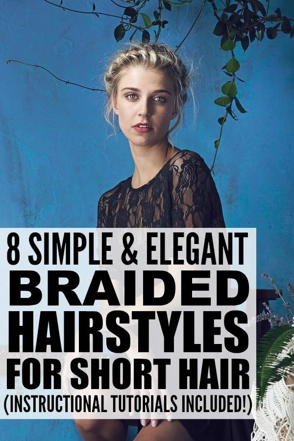 Braided hairstyles are all the rage these days, but if you sport short hair, it may seem like the options are few and far between. As it turns out, there are HEAPS of different braided hairstyles for short hair to choose from, and we've rounded up 8 of our faves. Whether you prefer a full updo, a simple half up half down look, or something casual and messy, these easy step-by-step tutorials have something for every occasion - weddings, prom, and casual everyday looks!
