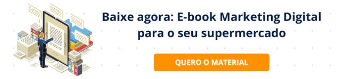 CTA Baixe Ebook de Marketing Digital para Supermercados
