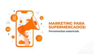 marketing-para-supermercados-ferramentas-mercadapp-blogpost