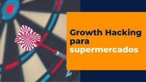 Growth Marketing para supermercados