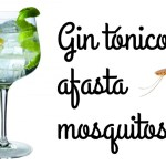 Os Mosquitos não gostam de #Gin Tónico..