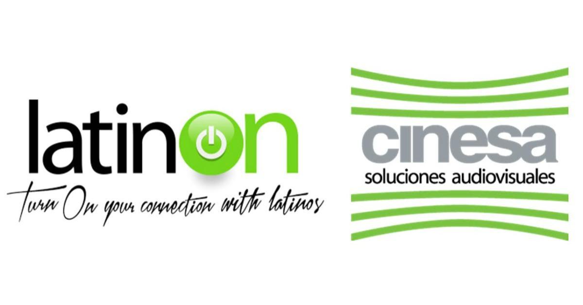 Latin On y Cinesa Soluciones Audiovisuales sellan alianza para ofrecer mejores servicios digitales y audiovisuales a US-Hispanics