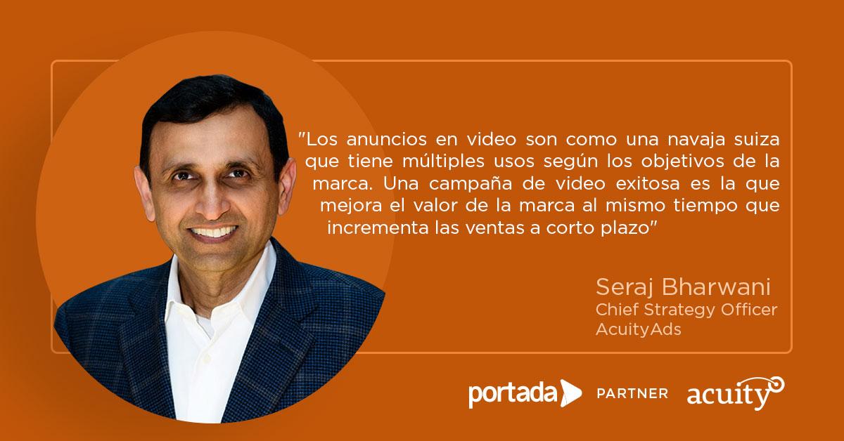 """""""El video online en publicidad es como una navaja suiza"""" entrevista con Seraj Bharwani, Chief Strategy Officer de AcuityAds"""
