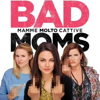 Siamo tutte cattive madri? #BadMoms