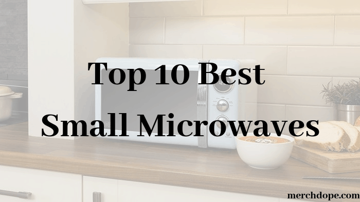 top 10 best small microwaves in 2021
