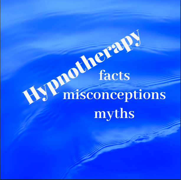 SNAP! Unhypnotizing Hypnotherapy.  Facts, Myths and Misconceptions about Hypnotherapy.