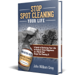 Stop Spot Cleaning Your Life