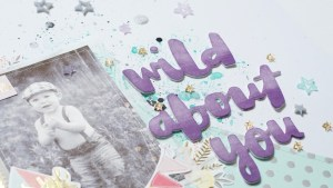 Scrapbooking Process: Wild About You (Hip Kit Club)
