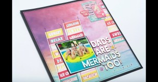 Scrapbooking Process: Dads are Mermaids Too