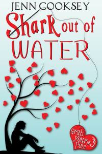 My Reactions to Shark Out of Water (Grab Your Pole #3) by Jenn Cooksey