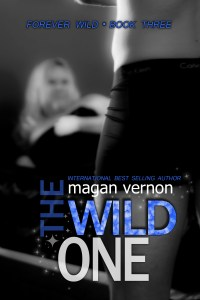 The Wild One by Magan Vernon + Covers Revealed!