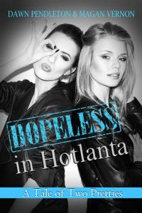 Cover Reveal: A Tale of Two Pretties (Hopeless in Hotlanta) By Dawn Pendleton & Magan Vernon